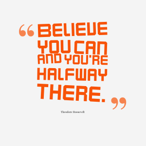 Believe-you-can-and-youre__quotes-by-Theodore-Roosevelt-15